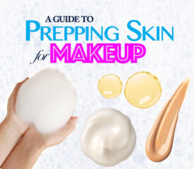 Guide To Prepping Skin For Makeup